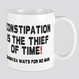 CONSTIPATION IS THE THIEF OF TIME Mug