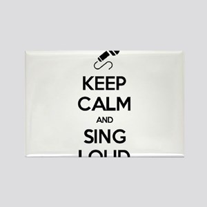 Keep Calm and Sing Loud Rectangle Magnet