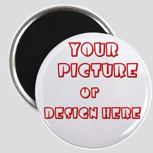 YOUR CUSTOMIZED Magnet