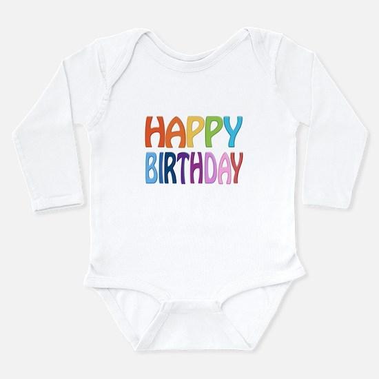 happy birthday - happy Long Sleeve Infant Bodysuit