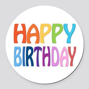happy birthday - happy Round Car Magnet