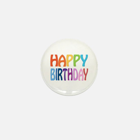 happy birthday - happy Mini Button