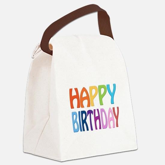 happy birthday - happy Canvas Lunch Bag