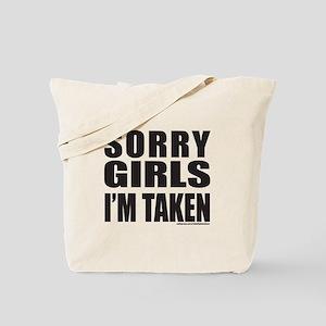 SORRY GIRLS I'M TAKEN Tote Bag
