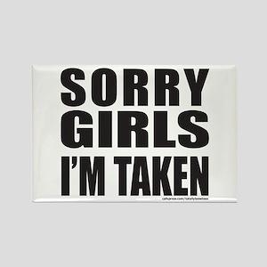 SORRY GIRLS I'M TAKEN Rectangle Magnet