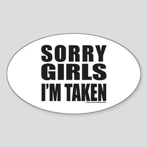 SORRY GIRLS I'M TAKEN Sticker (Oval)