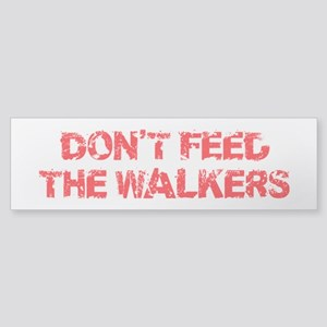Dont Feed The Walkers Sticker (Bumper)