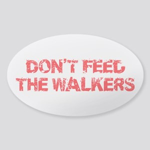 Dont Feed The Walkers Sticker (Oval)