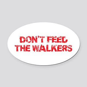 Dont Feed The Walkers Oval Car Magnet