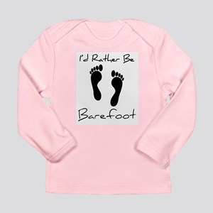 I'd Rather Be Barefoot - Long Sleeve Infant Tee