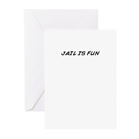 JAIL IS FUN Greeting Cards