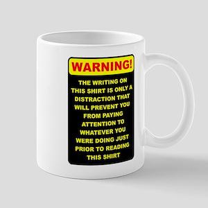 Warning Distraction Shirt Funny T-Shirt Mug