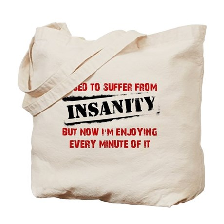 Suffer From Insanity Funny T-Shirt Tote Bag
