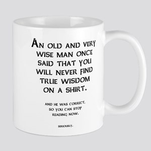 Wisdom Shirt Funny T-Shirt Mug