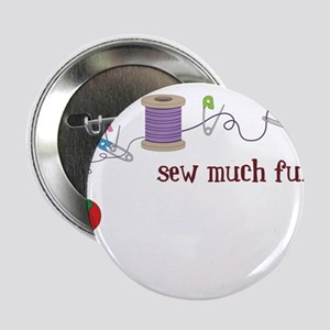 """Sew Much Fun 2.25"""" Button"""