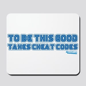To Be This Good Takes Cheat Codes Mousepad