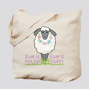 Ewe is Not Fat Tote Bag