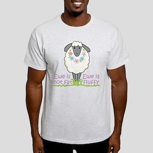 Ewe is Not Fat Light T-Shirt