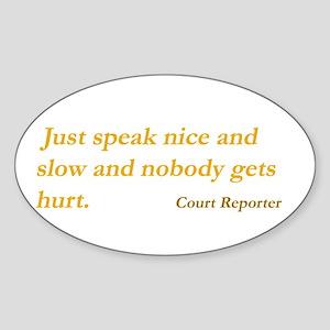 Speak nice and slow - Rectangle Sticker