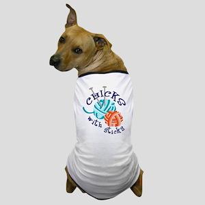 Chicks with Sticks Dog T-Shirt