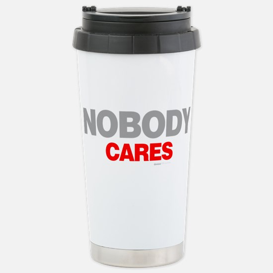 Nobody Cares Stainless Steel Travel Mug