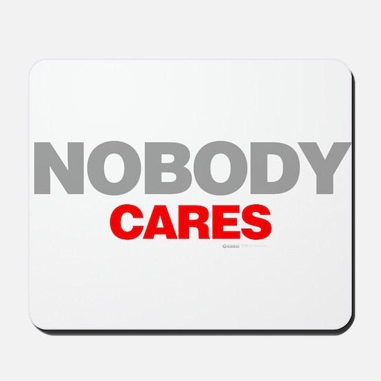 Nobody Cares Mousepad