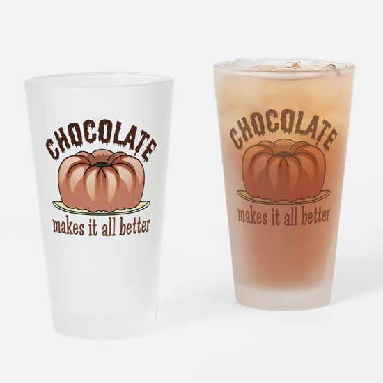 Chocolate makes it all better! Drinking Glass