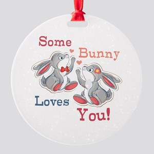 Some Bunny Loves You Round Ornament