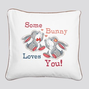 Some Bunny Loves You Square Canvas Pillow