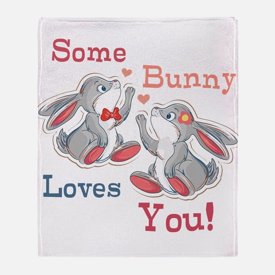 Some Bunny Loves You Throw Blanket