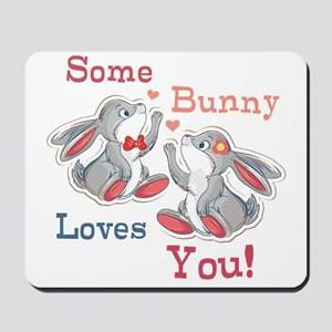 Some Bunny Loves You Mousepad