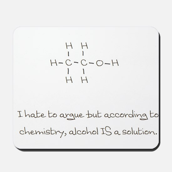 Alcohol is a solution Mousepad
