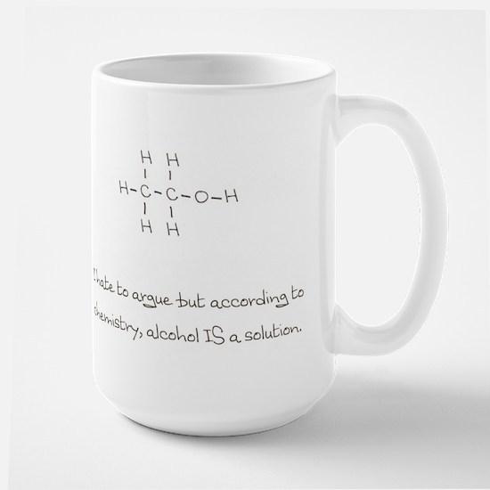 Alcohol is a solution Large Mug