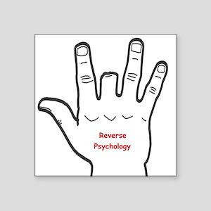 "Reverse Psychology Square Sticker 3"" x 3"""