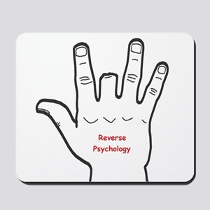 Reverse Psychology Mousepad