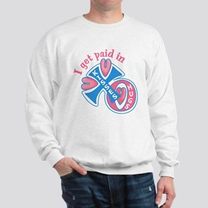 Paid with Hugs and Kisses Sweatshirt