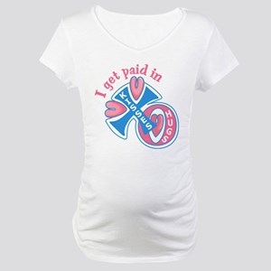 Paid with Hugs and Kisses Maternity T-Shirt