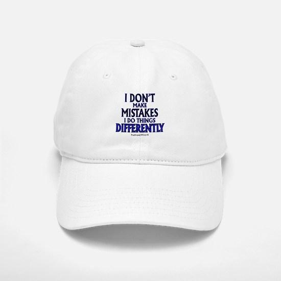 I DON'T MAKE MISTAKES..... Baseball Baseball Cap