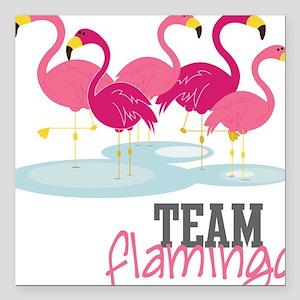"Team Flamingo Square Car Magnet 3"" x 3"""