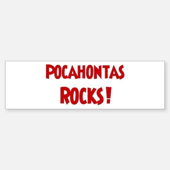 Pocahontas Rocks Bumper Bumper Bumper Sticker
