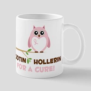 Hootin Hollerin Mug