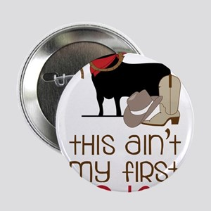 """My First Rodeo 2.25"""" Button"""