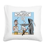 Here Today ... Square Canvas Pillow