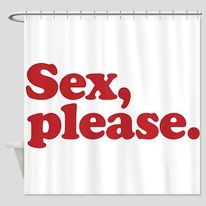 Sex, please Shower Curtain