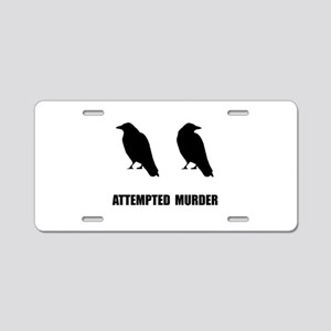Attempted Murder Of Crows Aluminum License Plate