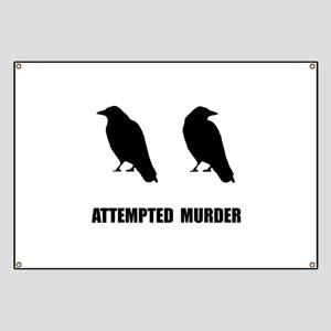 Attempted Murder Of Crows Banner
