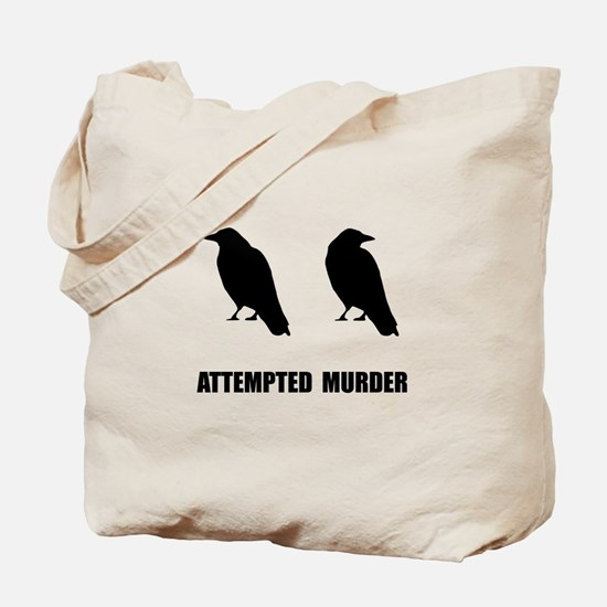 Attempted Murder Of Crows Tote Bag
