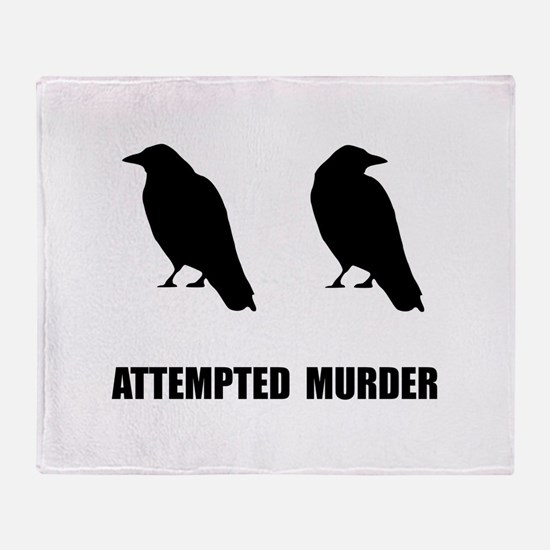 Attempted Murder Of Crows Throw Blanket