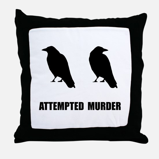 Attempted Murder Of Crows Throw Pillow