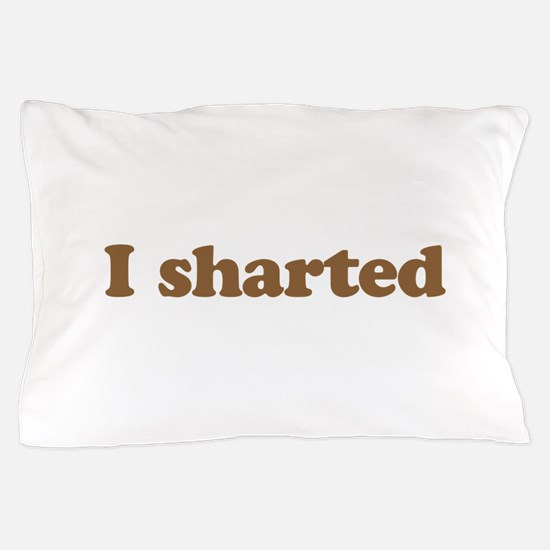 I sharted Pillow Case